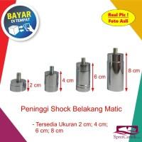 Peninggi Shock Belakang Matic Model Tabung 4 CM 6 CM