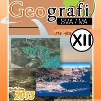 Membuka Wawasan dengan Geografi untuk Kelas XII SMA/MA