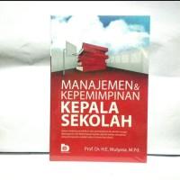 Buku Original! BUKU MANAJEMEN & KEPEMIMPINAN KEPALA SEKOLAH - Mulyasa
