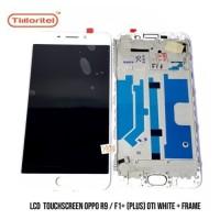 LCD TOUCHSCREEN OPPO R9 / F1+ (PLUS) + FRAME ORI