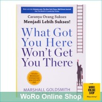 Buku Motivasi / What Got You Here Won't Get You There (WRO) PLP BOOK