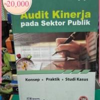 ORI audit kinerja pada sektor publik konsep praktik studi kasus I Gu