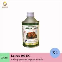 Latrex 400ec 250ml obat anti rayap racun basmi pengawet kayu tanah