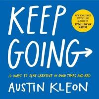 BUKU Keep Going 10 Ways to Stay Creative (Austin Kleon)