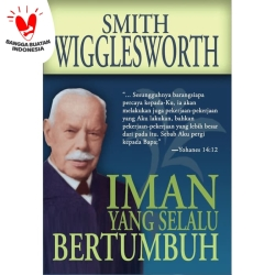 Buku Iman yang Selalu Bertumbuh, Smith Wigglesworth