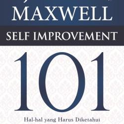 Self Improvement 101 - John C. Maxwell