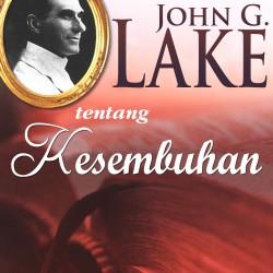 John G Lake tentang Kesembuhan