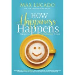Buku How Happiness Happens (Max Lucado)