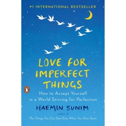BUKU IMPORT - LOVE FOR IMPERFECT THINGS: HOW TO ACCEPT YOURSELF