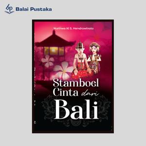Stamboel Cinta dari Bali - Nurinwa Ki.S - Balai Pustaka