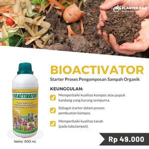 BioActivator 500ml Pupuk Organik Cair Starter Kompos & Kualitas Tanah