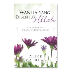 Buku Rohani: Wanita yang Dibentuk Allah