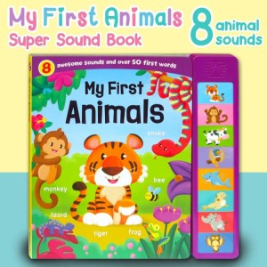 My First Animals Super Sound Book with 8 Awesome Sounds and Over 50