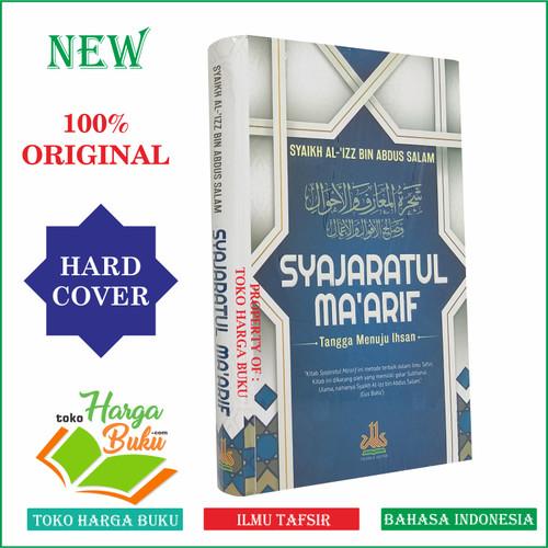Foto Produk Syajaratul Ma'arif - Tangga Menuju Ihsan Syaratul Maarif Al-Kautsar dari Toko Harga Buku