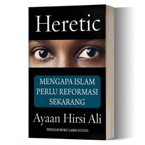 Foto Produk Heretic, Mengapa Islam Perlu Reformasi Sekarang - Ayaan Hirsi Ali dari Buku Sosial