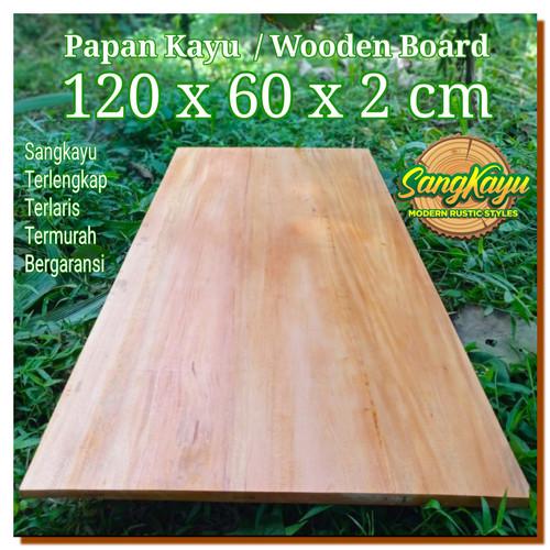 Foto Produk Kayu Papan kayu 120x60 cm Wooden board bahan meja kayu dari Sangkayu