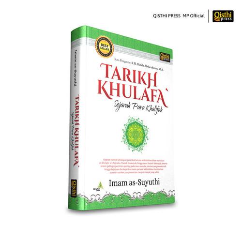 Foto Produk Tarikh Khulafa -Sejarah Kehidupan Para Khalifah dan Kekhilafahan Islam dari Qisthi Press MP Official