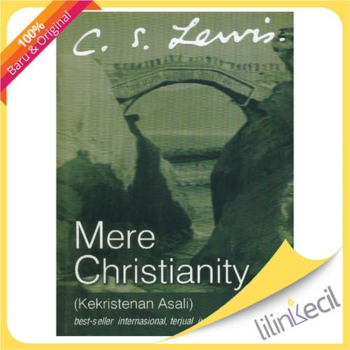 Foto Produk Mere Christianity - Terjemahan (C.S.Lewis) dari lilinkecil