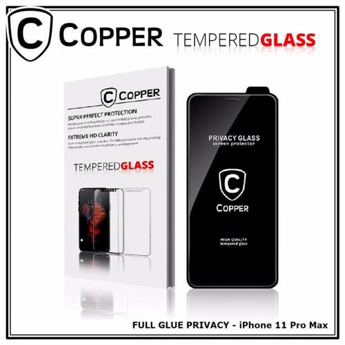 Foto Produk Iphone 11 Pro Max - COPPER Tempered Glass PRIVACY/ANTI SPY(Full Glue) - TG PRIVACY dari Copper Indonesia