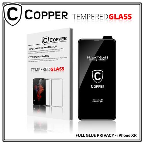Foto Produk Iphone XR - COPPER Tempered Glass PRIVACY / ANTI SPY (Full Glue) dari Copper Indonesia