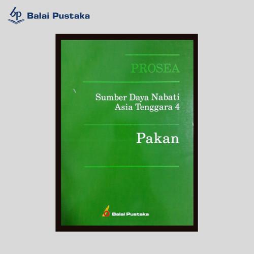 Foto Produk Sumber Daya Nabati Asia Tenggara ( Prosea 4) Pakan - Balai Pustaka dari Balai Pustaka