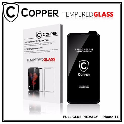 Foto Produk Iphone 11 - COPPER Tempered Glass PRIVACY/ANTI SPY(Full Glue) - TG PRIVACY dari Copper Indonesia
