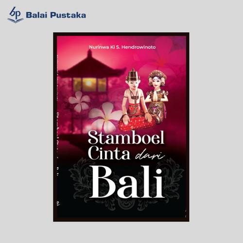 Foto Produk Stamboel Cinta dari Bali - Nurinwa Ki.S - Balai Pustaka dari Balai Pustaka