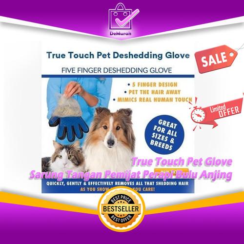 Foto Produk True Touch Pet Glove / Sarung Tangan Pemijat Perapi Bulu Anjing dari Demurah Dot Com