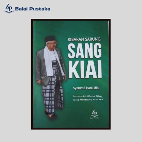 Foto Produk Kibaran Sarung Sang Kiai - Syamsul Hadi, Dkk- Balai Pustaka dari Balai Pustaka