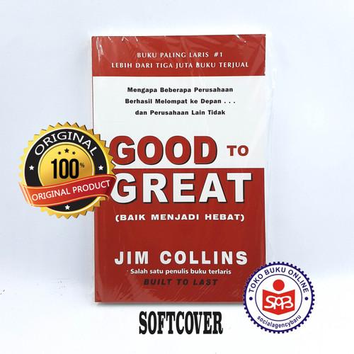 Foto Produk Good to Great Baik Menjadi Hebat - Jim Collins dari Social Agency Baru