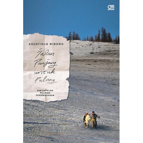 Foto Produk Buku Jalan Panjang Untuk Pulang Oleh Agustinus Wibowo - 68fa dari BukuKita