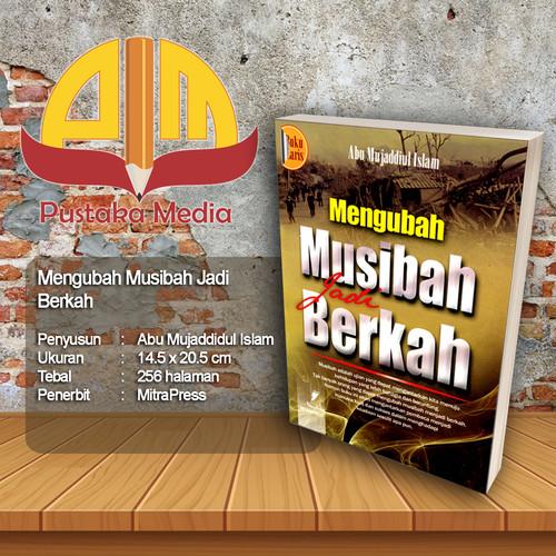Foto Produk Mengubah Musibah Menjadi Berkah dari Pustaka Media Surabaya
