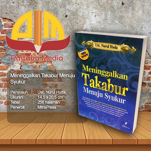 Foto Produk Meninggalkan Takabur Menuju Syukur dari Pustaka Media Surabaya