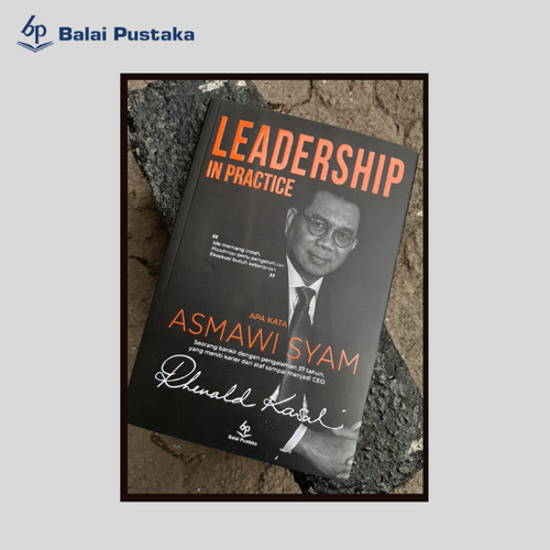 Foto Produk Leadership in Practice-Asmawi Syam-Rhenald Kasali-Balai Pustaka dari Balai Pustaka