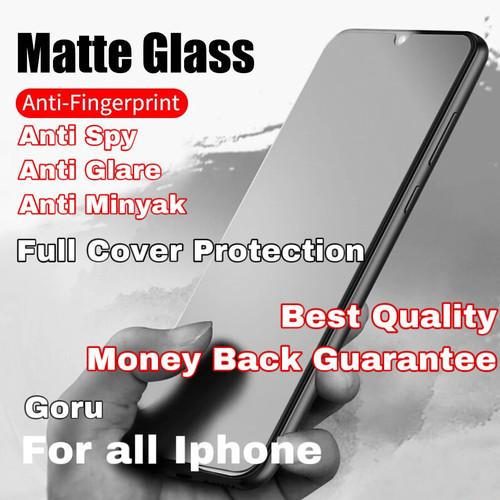 Foto Produk Tempered Glass matte anti spy Iphone 6 6s 7 8 plus X Xr Xs Max 11 Full dari goru