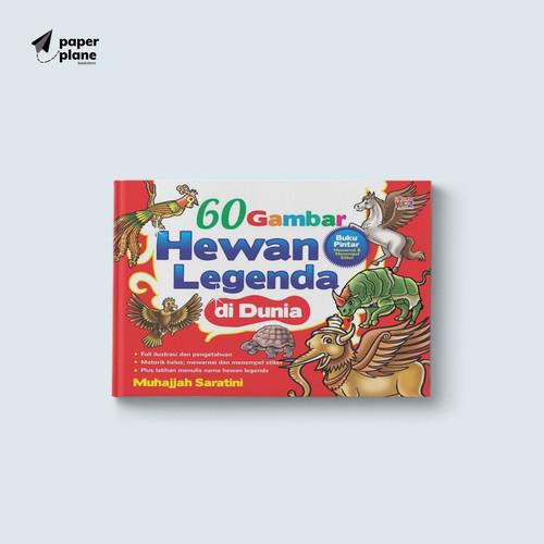 Foto Produk 60 GAMBAR HEWAN LEGENDA DI DUNIA - Muhajjah Saratini dari Paperplane Bookstore