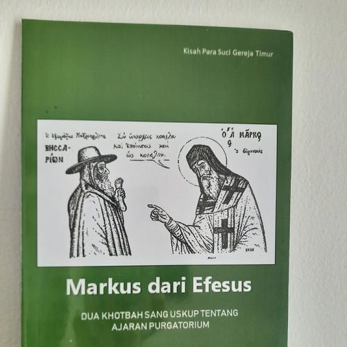 Foto Produk Markus dari Efesus/2 Khotbah Sang Uskup tentang Ajaran Purgatorium dari NatShop28