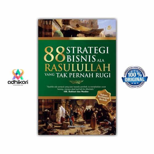 Foto Produk Buku 88 Strategi Bisnis Ala Rasulullah yang Tak Pernah Rugi dari Adhikari Bookstore