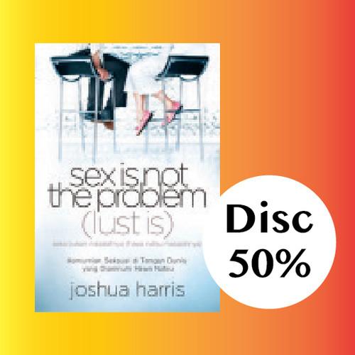 Foto Produk Joshua Harris - sex is not the problem lust is dari CV Pionir Jaya