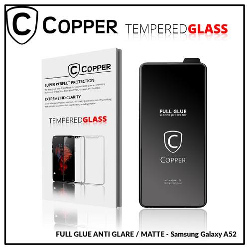 Foto Produk Samsung A52 - COPPER Tempered Glass Full Glue ANTI GLARE - MATTE dari Copper Indonesia