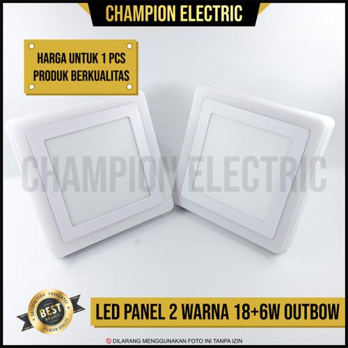 Foto Produk Lampu Downlight LED Panel 2 Warna Cahaya 18W+6 Watt Outbow KOTAK dari Champion Electric