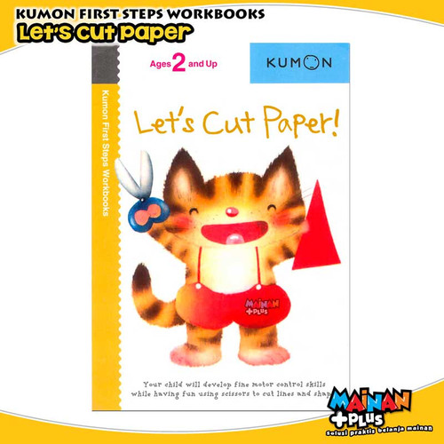Foto Produk BUKU ANAK KUMON FIRST STEPS WORKBOOKS - LET'S CUT PAPER dari MainanPlus