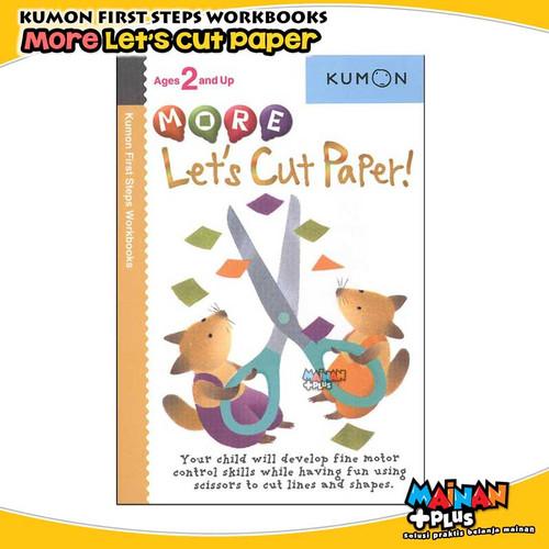 Foto Produk BUKU ANAK KUMON FIRST STEPS WORKBOOKS - MORE LET'S CUT PAPER dari MainanPlus
