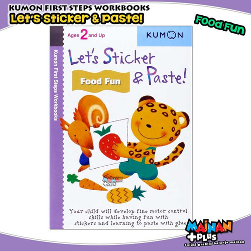 Foto Produk BUKU ANAK KUMON FIRST STEPS WORKBOOKS - LET'S STICKER & PASTE FOOD FUN dari MainanPlus