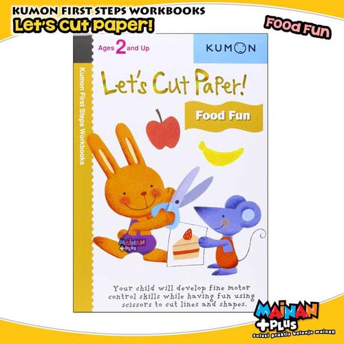 Foto Produk BUKU ANAK KUMON FIRST STEPS WORKBOOKS - LET'S CUT PAPER FOOD FUN dari MainanPlus
