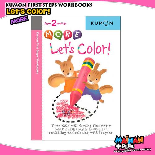 Foto Produk BUKU ANAK KUMON FIRST STEPS WORKBOOKS - MORE LET'S COLOR dari MainanPlus