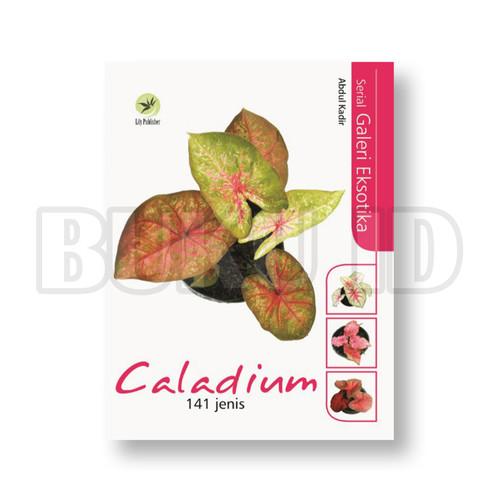 Foto Produk Buku Seri Galeri Eksotika - Caladium 141 Jenis dari Buku ID