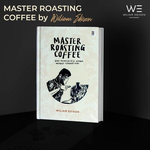 "Foto Produk Buku ""Master Roasting Coffee"" - Wiliam Edison dari Wiliam Edison Coffee Lab"