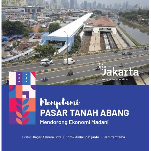 Foto Produk Buku Menyelami Pasar Tanah Abang - Gagar A, Totok A, Her Pramtama dari Balai Pustaka