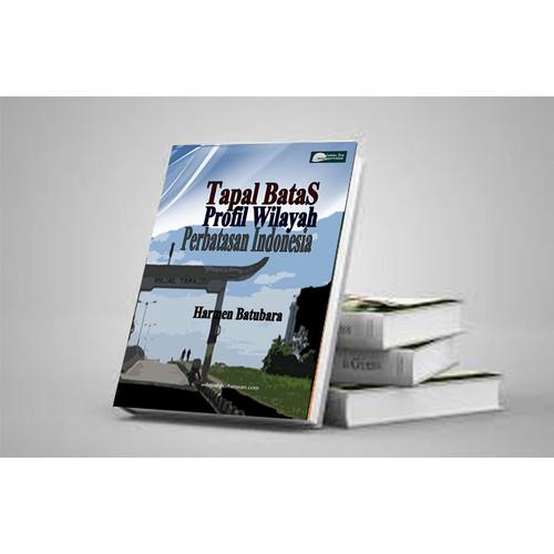 Foto Produk Tapal Batas Profil Wilayah Perbatasan Indonesia dari Buku Perbatasan